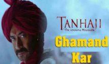 Ghamand Kar – Tanhaji