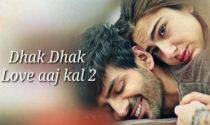 Dhak Dhak – Love Aaj Kal