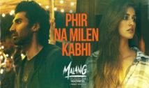 Phir Na Mile Kabhi – Malang