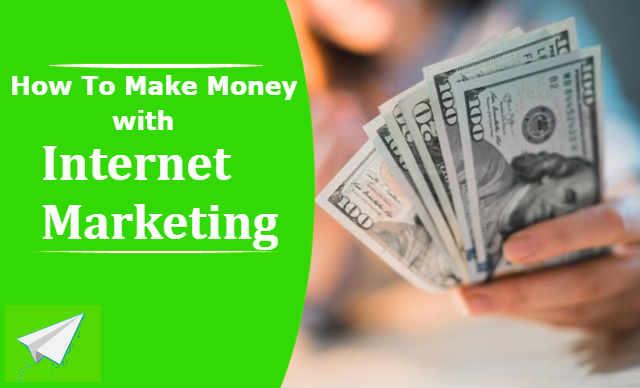 internet marketing and make money